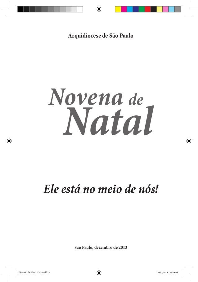 Novena de Natal 2013  1  Arquidiocese de São Paulo  Novena de  Natal  Ele está no meio de nós!  São Paulo, dezembro de 201...