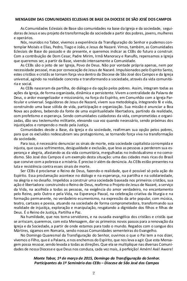 2 MENSAGEM DAS COMUNIDADES ECLESIAIS DE BASE DA DIOCESE DE SÃO JOSÉ DOS CAMPOS As Comunidades Eclesiais de Base são comuni...