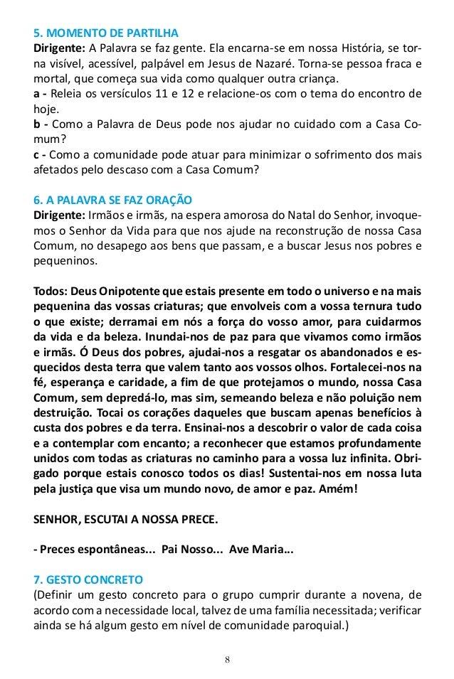 8 5. MOMENTO DE PARTILHA Dirigente: A Palavra se faz gente. Ela encarna-se em nossa História, se tor- na visível, acessíve...