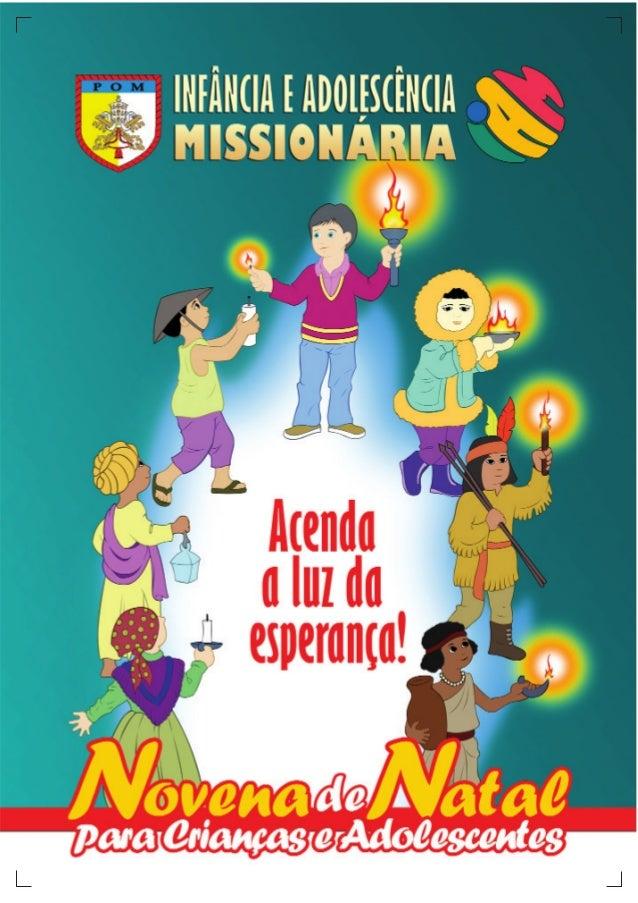 Novena de NatalInfância e Adolescência MissionáriaVersão em espanhol a partir do original em italiano, acargo do Pe. Luis ...