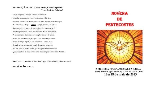 """04 – ORAÇÃO FINAL - Hino """"Veni, Creator Spiritus""""Vem, Espírito Criador!Vinde Espírito Criador, a nossa alma visitaiE enche..."""