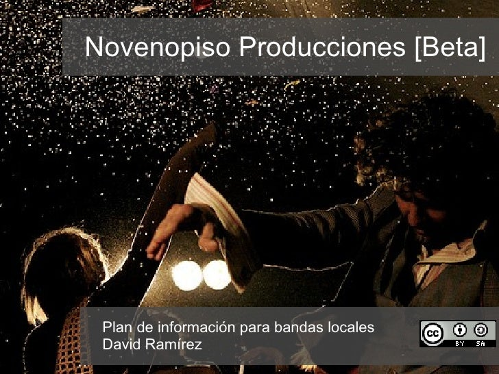 Novenopiso Producciones [Beta] Plan de información para bandas locales David Ramírez