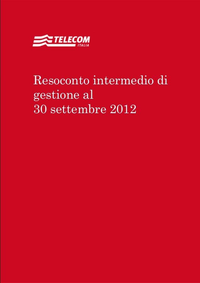 Relazione finanziaria semestraleal 30 giugno 2012Sommario 1Resoconto intermedio digestione al30 settembre 2012