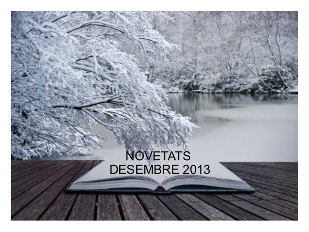 NOVETATS DESEMBRE 2013