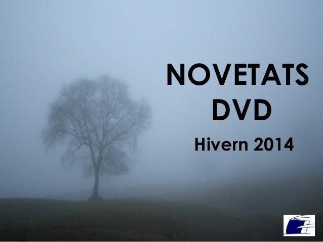 NOVETATS DVD Hivern 2014