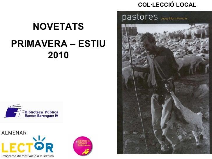 NOVETATS PRIMAVERA – ESTIU 2010 COL·LECCIÓ LOCAL