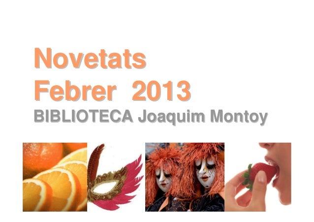 NovetatsFebrer 2013BIBLIOTECA Joaquim Montoy