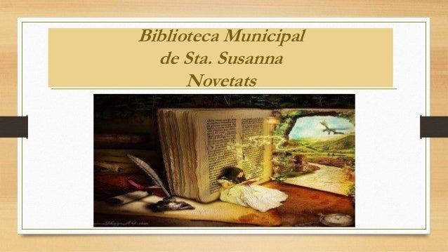 Biblioteca Municipal  de Sta. Susanna      Novetats