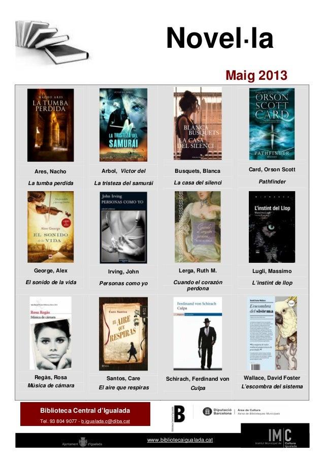 Novel·laMaig 2013Ares, NachoLa tumba perdidaArbol, Victor delLa tristeza del samuráiBusquets, BlancaLa casa del silenciCar...