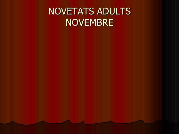 NOVETATS ADULTS NOVEMBRE