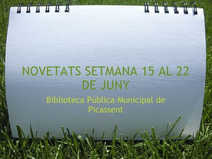 NOVETATS SETMANA 15 AL 22 DE JUNY Biblioteca Pública Municipal de Picassent