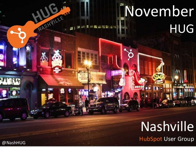 November HUG  Nashville @NashHUG  HubSpot User Group