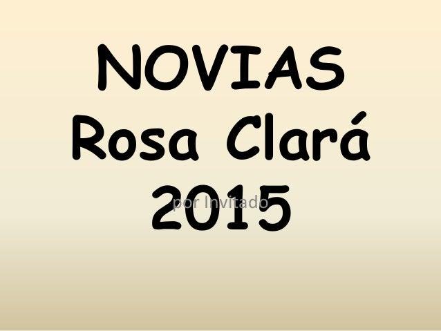 NOVIAS Rosa Clará 2015por Invitado