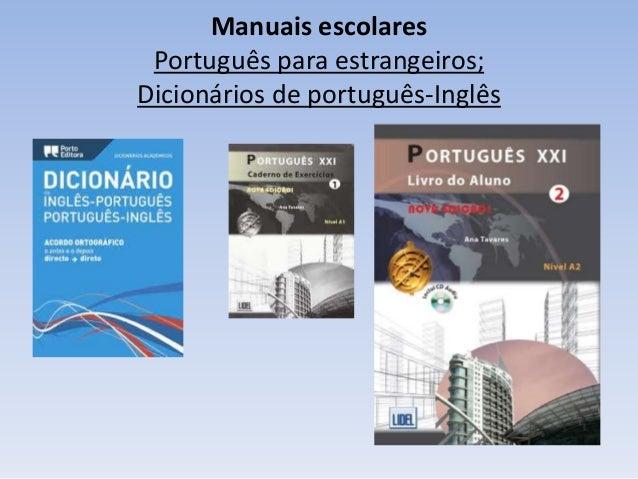 Manuais escolares Português para estrangeiros; Dicionários de português-Inglês