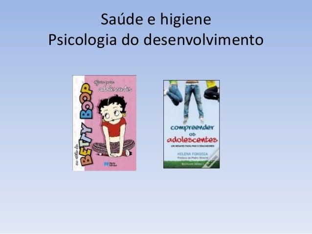 Saúde e higiene Psicologia do desenvolvimento