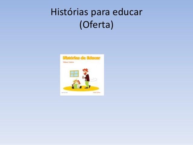 Histórias para educar (Oferta)