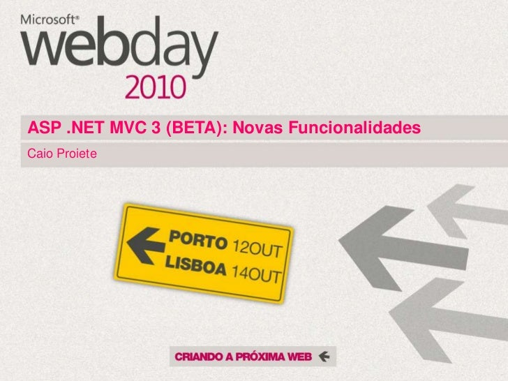 ASP .NET MVC 3 (BETA): Novas FuncionalidadesCaio Proiete