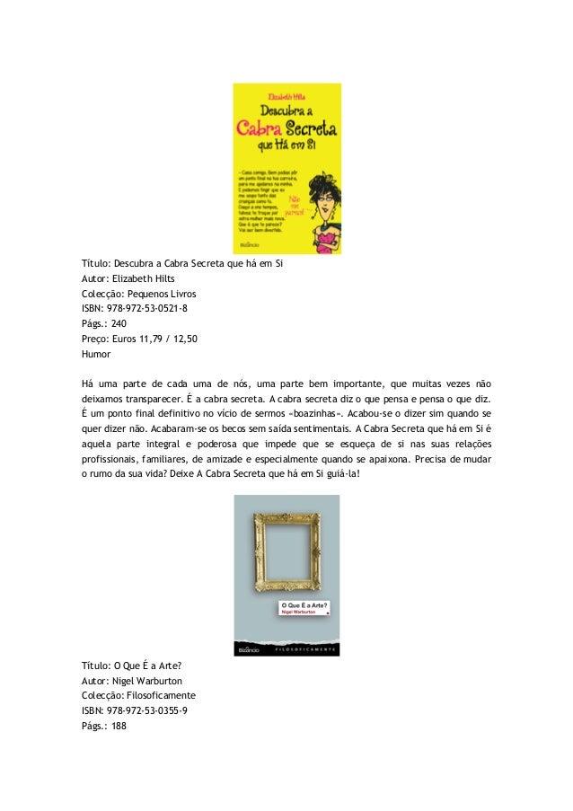 Título: Descubra a Cabra Secreta que há em SiAutor: Elizabeth HiltsColecção: Pequenos LivrosISBN: 978-972-53-0521-8Págs.: ...