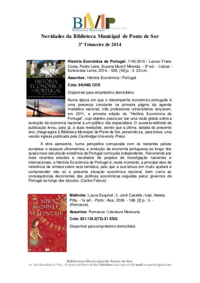 Biblioteca Municipal de Ponte de Sor Av .da Liberdade,n.º 64 – F 7 400-218 Ponte de Sor Telefone:242 292 070 E-mail:cacger...