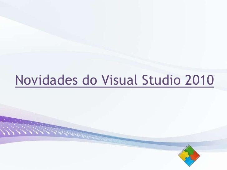 Novidades do Visual Studio 2010<br />