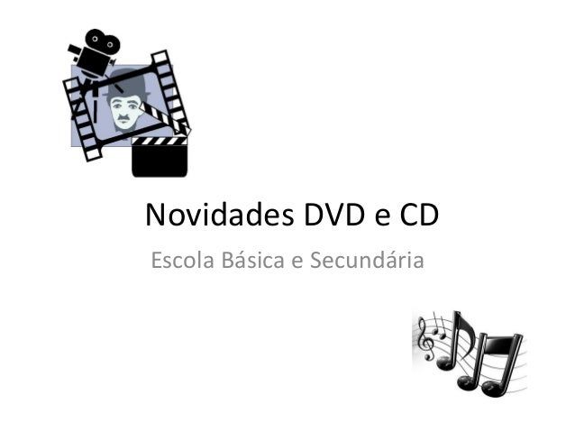 Novidades DVD e CDEscola Básica e Secundária