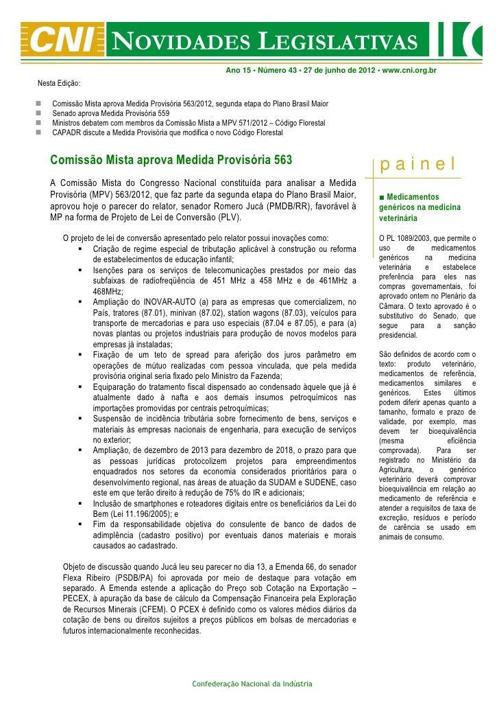 Ano 15 • Número 43 • 27 de junho de 2012 • www.cni.org.brNesta Edição:    Comissão Mista aprova Medida Provisória 563/2012...