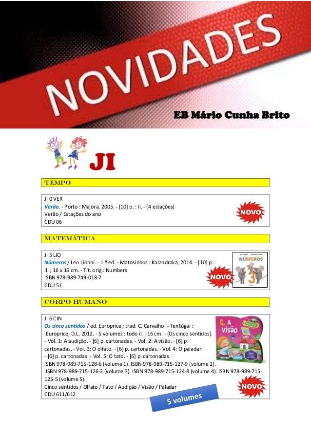 JI TEMPO JI 0 VER Verão. - Porto : Majora, 2005. - [10] p. : il. - (4 estações) Verão / Estações do ano CDU 06 Matemática ...