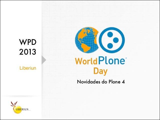 WPD2013LiberiunNovidades do Plone 4