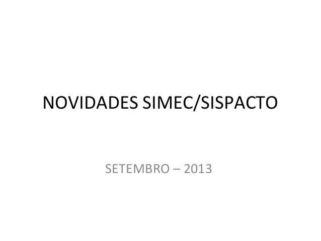 NOVIDADES SIMEC/SISPACTO SETEMBRO – 2013