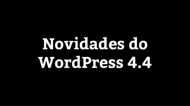 Novidades do WordPress 4.4