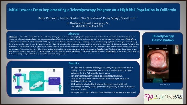 Initial Lessons From Implementing a Telecolposcopy Program on a High Risk Population in California Rachel Steward1, Jennif...