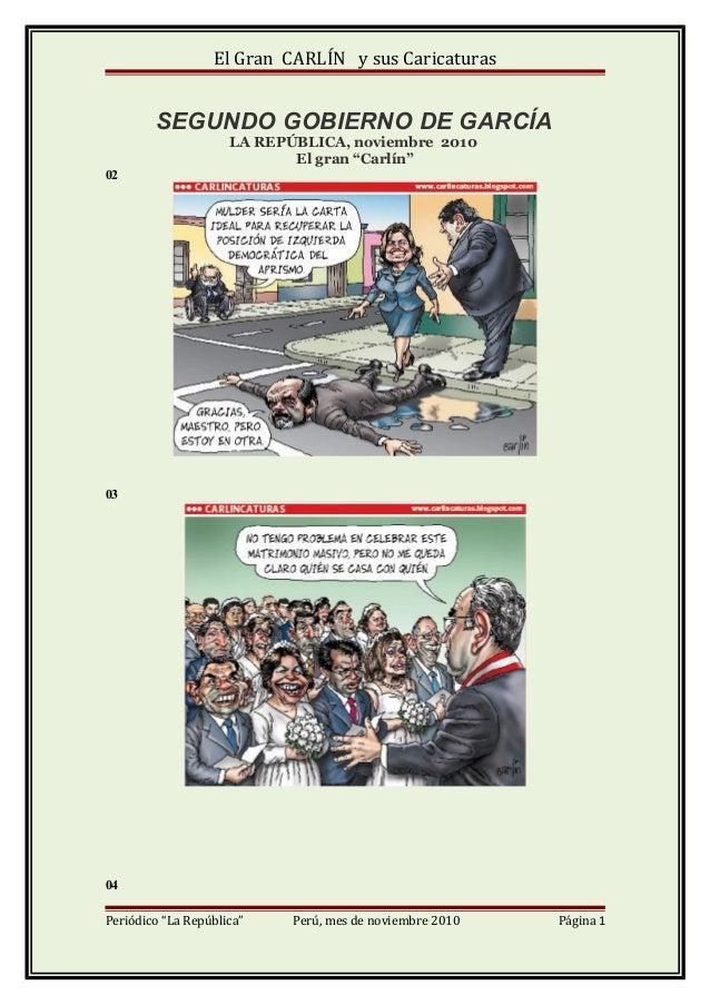 """El Gran CARLÍN y sus Caricaturas SEGUNDO GOBIERNO DE GARCÍA LA REPÚBLICA, noviembre 2010 El gran """"Carlín"""" 02 03 04 Periódi..."""