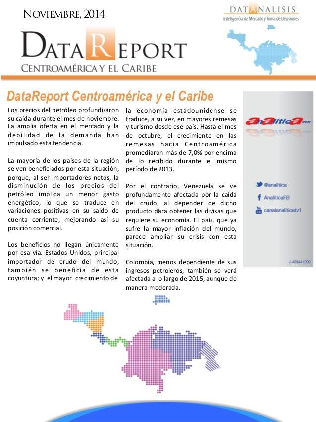 DataReport Centroamérica y el Caribe Noviembre, 2014 Los  precios  del  petróleo  profundizaron   su  caída  ...