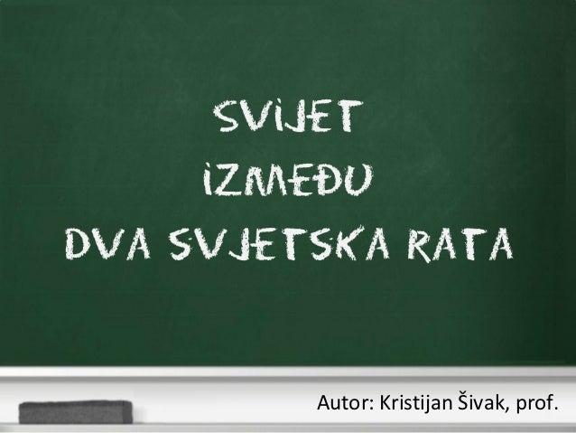 Autor: Kristijan Šivak, prof.