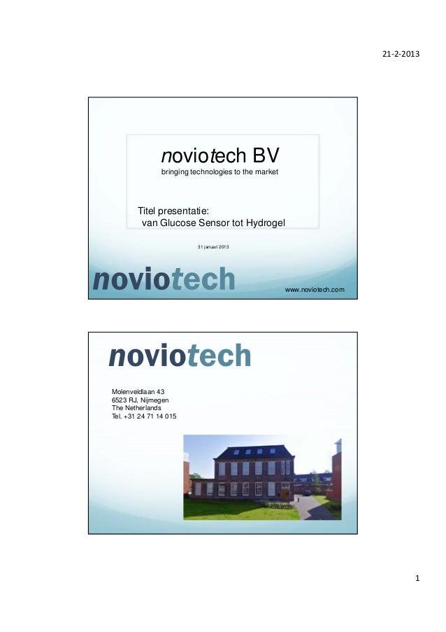 21‐2‐2013               noviotech BV                bringing technologies to the market        Titel presentatie:         ...