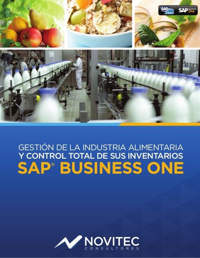 GESTIÓN DE LA INDUSTRIA ALIMENTARIA Y CONTROL TOTAL DE SUS INVENTARIOS SAP® BUSINESS ONE