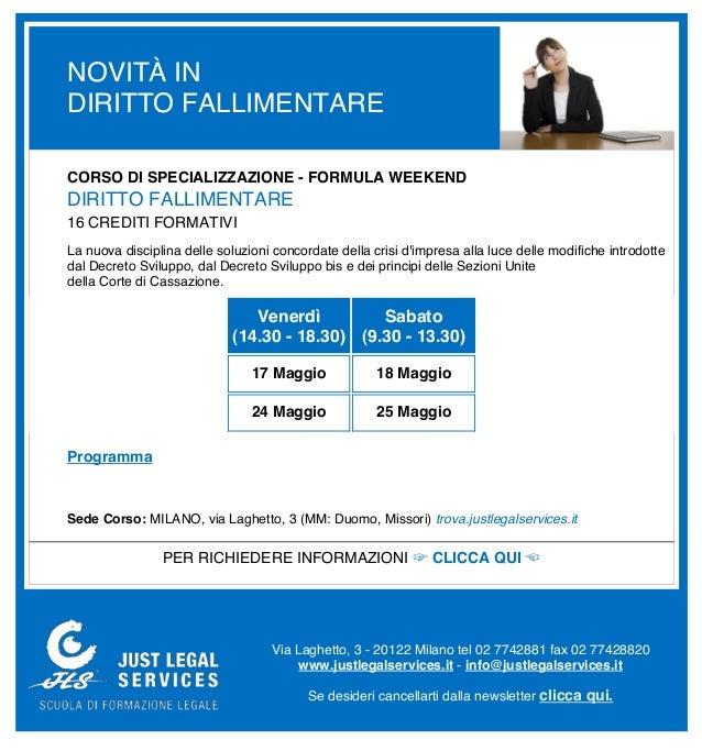 NOVITÀ INDIRITTO FALLIMENTARECORSO DI SPECIALIZZAZIONE - FORMULA WEEKENDDIRITTO FALLIMENTARE16 CREDITI FORMATIVILa nuova d...