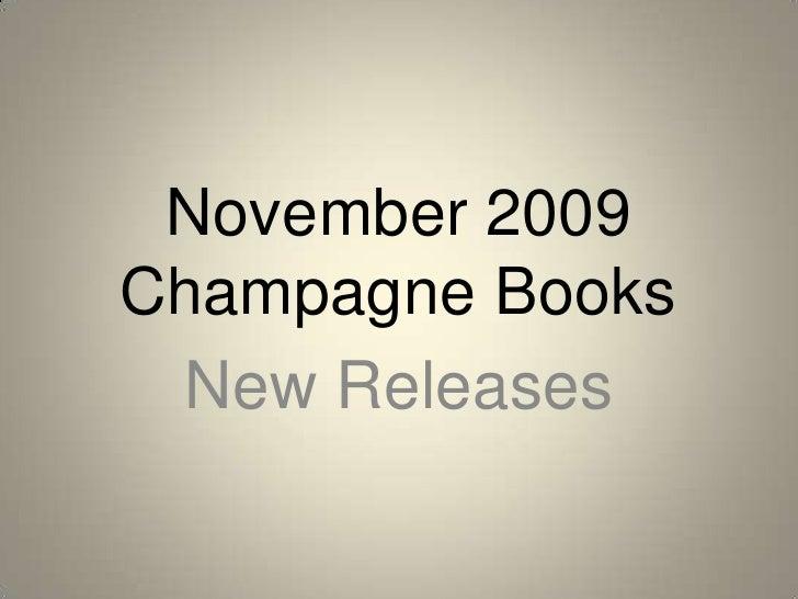 November 2009Champagne Books<br />New Releases<br />