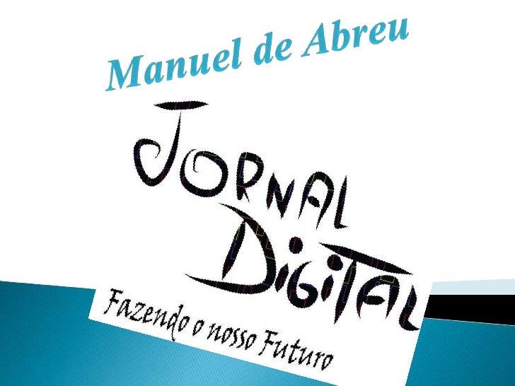 Quem   a fez?Quando e como foi fundada?Quem foi Manuel de Abreu?Quantas pessoas passam pela escola por ano?Quanto tem...