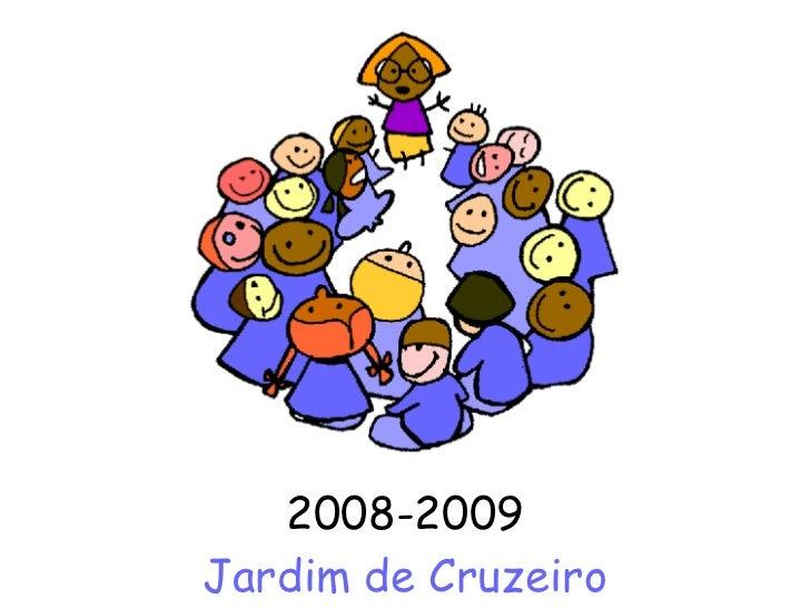 2008-2009 Jardim de Cruzeiro