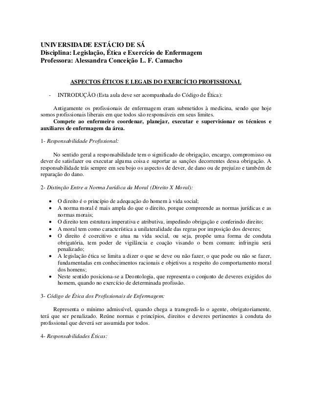 UNIVERSIDADE ESTÁCIO DE SÁ  Disciplina: Legislação, Ética e Exercício de Enfermagem  Professora: Alessandra Conceição L. F...