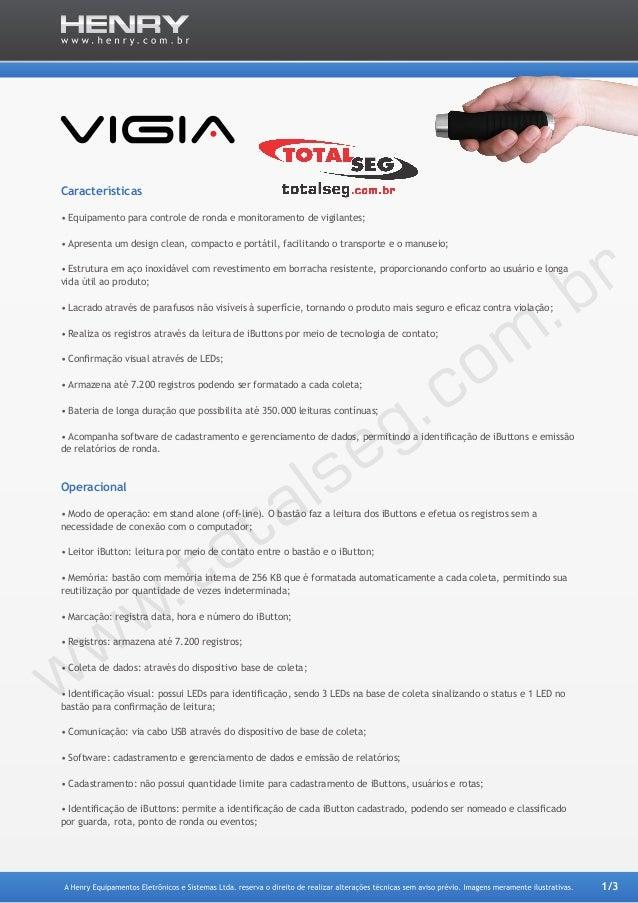 1/3 Características •Equipamento para controle de ronda e monitoramento de vigilantes; •Apresenta um design clean, compa...