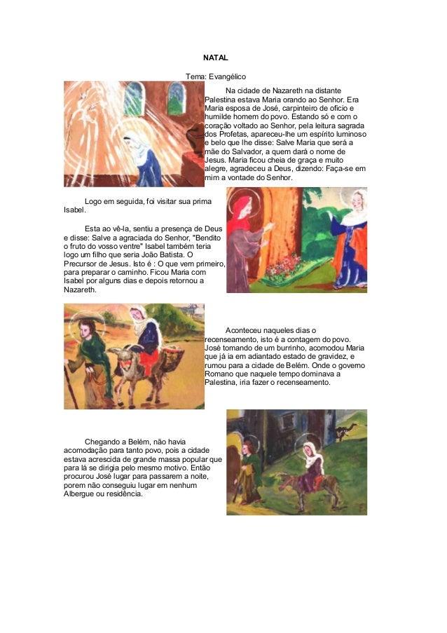 NATAL Tema: Evangélico Na cidade de Nazareth na distante Palestina estava Maria orando ao Senhor. Era Maria esposa de José...