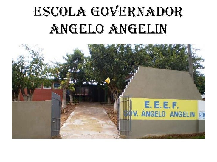 Escola Governador  Angelo Angelin