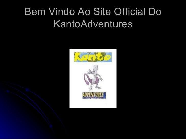 Bem Vindo Ao Site Official Do KantoAdventures