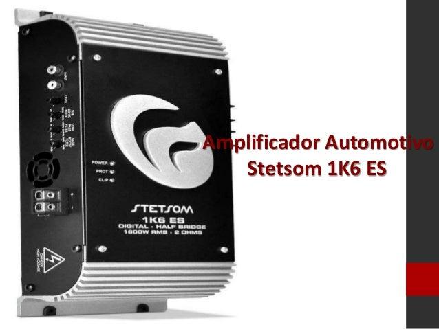 Amplificador Automotivo Stetsom 1K6 ES