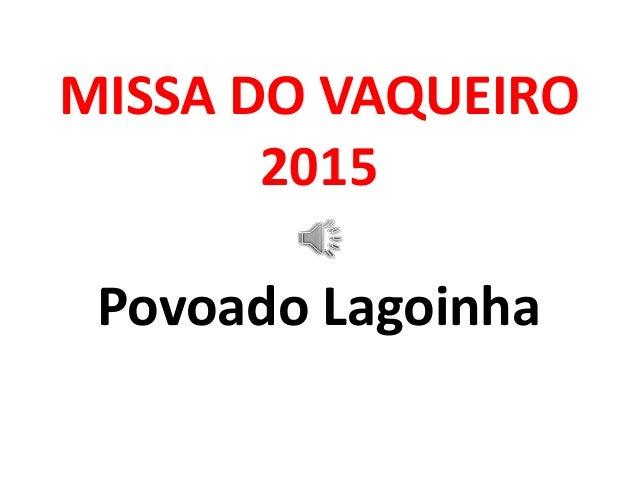 MISSA DO VAQUEIRO 2015 Povoado Lagoinha