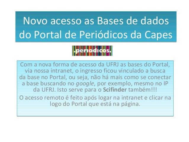 Novo acesso as Bases de dados do Portal de Periódicos da Capes Novo acesso as Bases de dados do Portal de Periódicos da Ca...