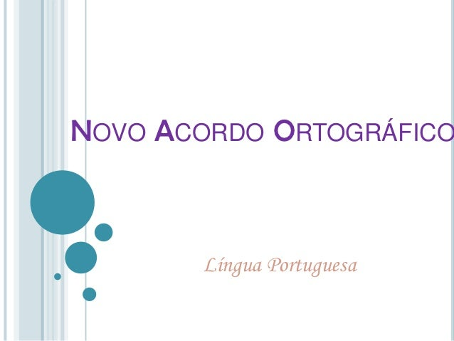 NOVO ACORDO ORTOGRÁFICO       Língua Portuguesa