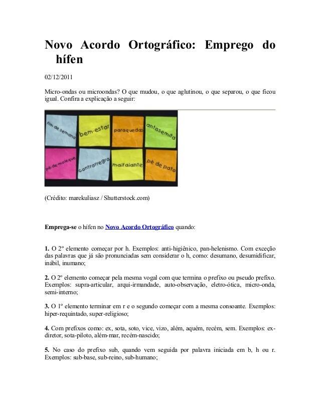 Novo Acordo Ortográfico: Emprego do hífen 02/12/2011 Micro-ondas ou microondas? O que mudou, o que aglutinou, o que separo...